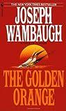 The Golden Orange, Joseph Wambaugh, 0553290266