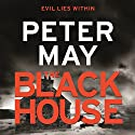 The Blackhouse: The Lewis Trilogy, Book 1 Audiobook by Peter May Narrated by Peter Forbes