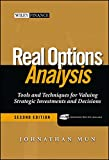 Real Options Analysis: Tools and Techniques for Valuing Strategic Investment and Decisions: Tools and Techniques for Valuing Strategic Investments and Decisions (Wiley Finance)