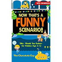"""Now That's A Funny Scenario!: Silly """"Would You Rather"""" Jokes for Kiddos Age 5-12 (Now That's Series Book 4)"""