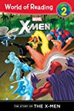 The Story of the X-Men Level 2 Reader (World of Reading)