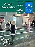 Airport Gymnastics