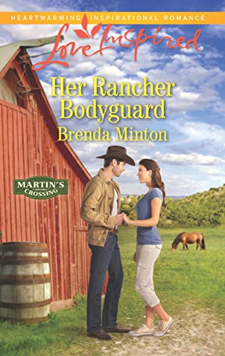 Her Rancher Bodyguard (Martin's Crossing) by [Minton, Brenda]