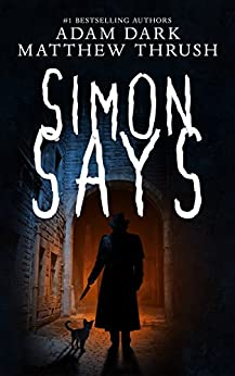 Simon Says (Knock Knock Man Book 1) by [Dark, Adam, Thrush, Matthew]