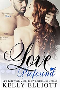 Love Profound (Cowboys and Angels Book 2) by [Elliott, Kelly]