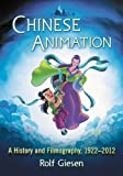 img - for Chinese Animation: A History and Filmography, 1922-2012 by Rolf Giesen (2015-01-06) book / textbook / text book