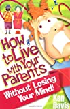 How to Live with Your Parents Without Losing Your Mind, Ken Davis, 0310323312