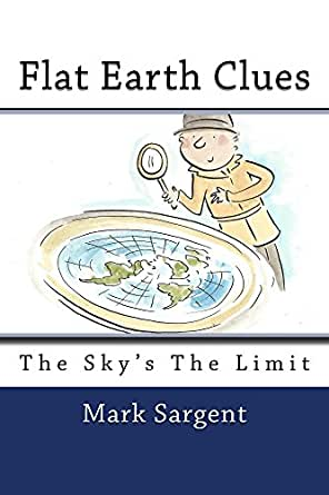 Flat Earth Clues: The Sky's The Limit - Kindle edition by Mark ...
