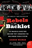 Rebels on the Backlot, Sharon Waxman, 0060540184