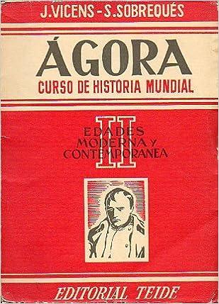 ÁGORA. HISTORIA UNIVERSAL Y DE ESPAÑA. II. EDADES MODERNA Y ...