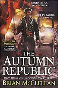 Download The Autumn Republic Powder Mage 3 By Brian Mcclellan