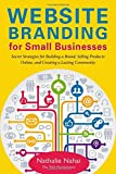 Website Branding for Small Businesses: Secret Strategies for Building a Brand, Selling Products Online, and Creating a Lasting Community