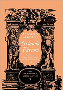 Orlando Furioso: Translated into English Heroical Verse by Sir John Harington