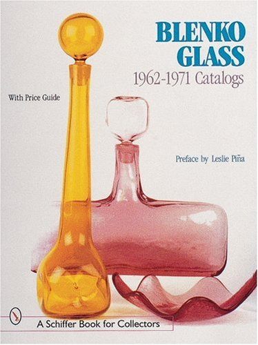 Blenko Glass, 1962-1971 Catalogs (A Schiffer Book for - Edgars Catalogue Store
