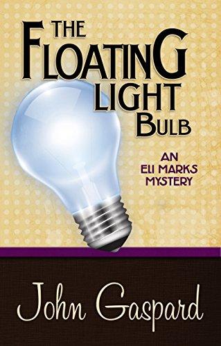 The Floating Light Bulb (An Eli Marks Mystery Book 5)