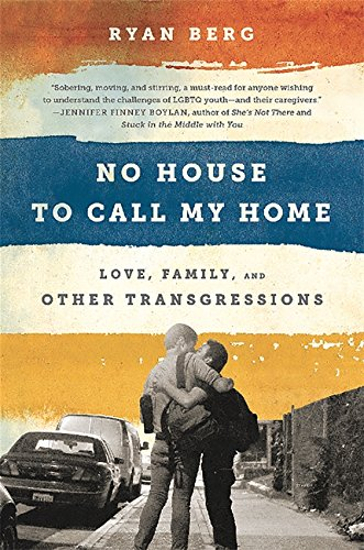 Image of No House to Call My Home: Love, Family, and Other Transgressions