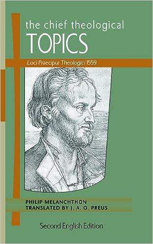 The Chief Theological Topics: Loci Praecipui Theologici 1559
