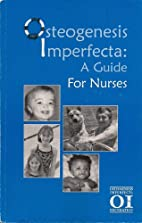 Osteogenesis Imperfecta: A Guide for Nurses