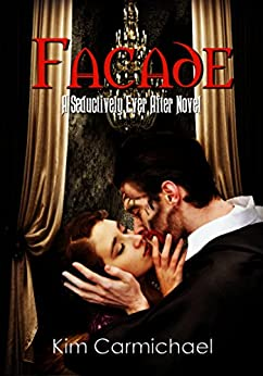 Facade: A Modern Romance Inspired by The Phantom of The Opera by [Carmichael, Kim]
