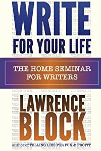 Write For Your Life: The Home Seminar for Writers