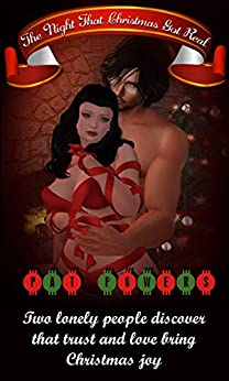 The Night That Christmas Got Real: Two lonely people discover that trust and love bring Christmas joy. (English Edition) por [Powers, Pat]