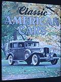 Classic American Cars, Richard Nichols, 0671081934
