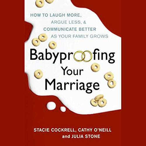 Babyproofing Your Marriage: How to Laugh More, Argue Less, and Communicate Better as Your Family Grows Audiobook [Free Download by Trial] thumbnail