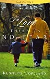 by kenneth copeland in love there is no fear pamphlet