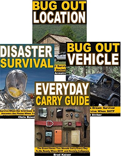 Bug Out 4-Box Set: Bug Out Location, Bug Out Vehicle, Disaster Survival, Everyday Carry Guide