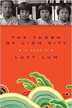 Book The Thorn of Lion City: A Memoir