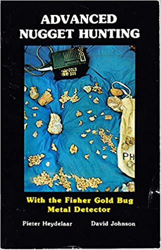 Gold bug: Advanced nugget hunting with the Fisher gold bug metal detector: Pieter Heydelaar: Amazon.com: Books