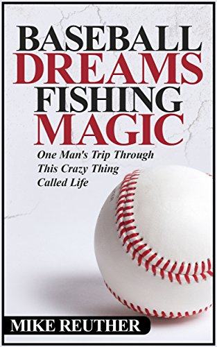 Baseball Dreams, Fishing Magic by Mike Reuther ebook deal