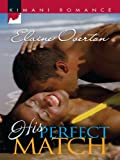 His Perfect Match (Kimani Romance Book 168)