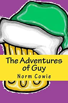 The Adventures of Guy by [Cowie, Norm]