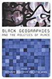 img - for Black Geographies and the Politics of Place book / textbook / text book
