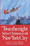 Twas the Night Before Christmas in Old New York City, Andrew Delaplaine, 1481140590