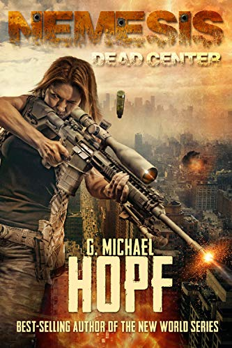Nemesis: Dead Center (Nemesis Trilogy Book 2) by [Hopf, G. Michael]