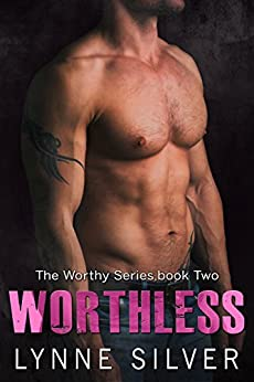 Worthless (The Worthy Series Book 2) by [Silver, Lynne]