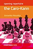 Opening Repertoire: The Caro-kann (everyman Chess: Opening Repertoire)-Jovanska Houska