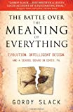 The Battle over the Meaning of Everything, Gordy Slack, 0470379316