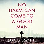 No Harm Can Come to a Good Man | James Smythe