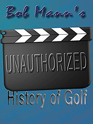 Unauthorized History of Golf