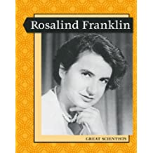 Rosalind Franklin (Levelled Biographies: Great Scientists)