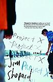 Project X: A Novel (Vintage Contemporaries)