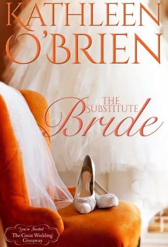"The Substitute Bride (The Great Wedding Giveaway Series Book 7) by [O""Brien, Kathleen]"