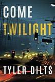 Come Twilight (Long Beach Homicide)