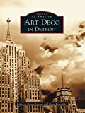 art deco images Art Deco in Detroit (Images of America)