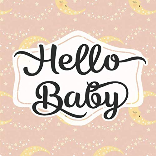 - Hello Baby: Baby Shower Guestbook - Space for Photos - Good Night Crescent Moon Pink (Adorable Sign In Guest Books & Memory Keepsake)