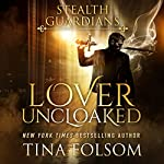 Lover Uncloaked: Stealth Guardians (Volume 1)   Tina Folsom