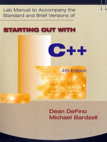 Starting Out with C++ 4/e Lab Manual (2nd Edition)